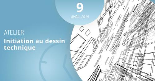 Initiez-vous au dessin technique en suivant notre atelier, le 9 avril 2019
